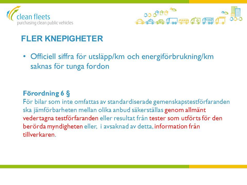 FLER KNEPIGHETER • Officiell siffra för utsläpp/km och energiförbrukning/km saknas för tunga fordon Förordning 6 § För bilar som inte omfattas av stan