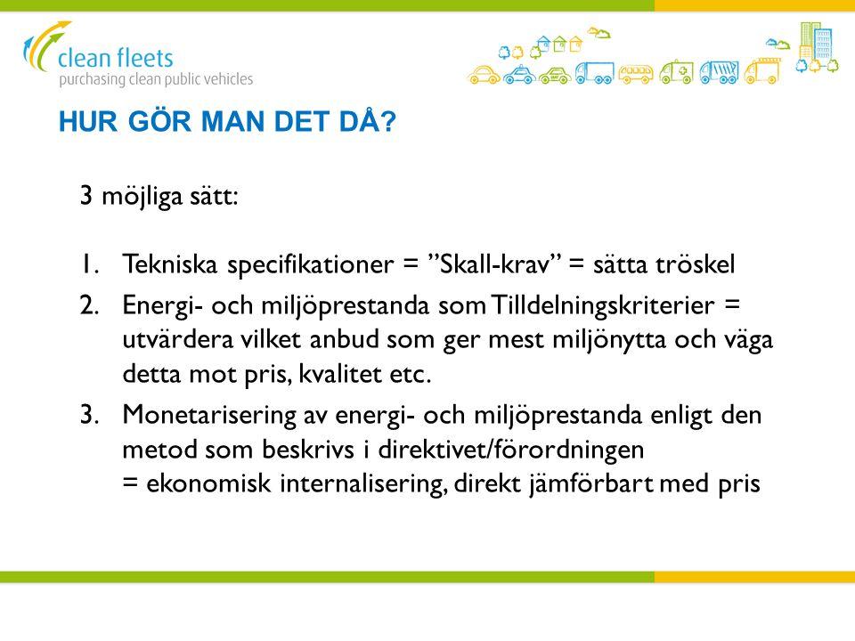  Direktivet och lagen påverkar bara marginellt kommuner som redan ställer miljökrav och vet vad de vill ha  Direktivets inbyggda räknemodell fungerar dåligt i svensk kontext.