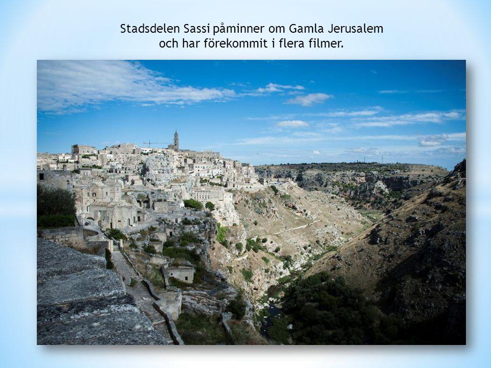 Stadsdelen Sassi påminner om Gamla Jerusalem och har förekommit i flera filmer.