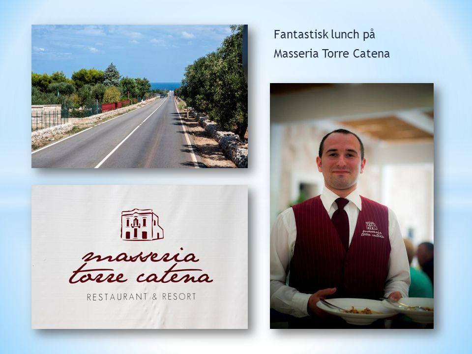 Fantastisk lunch på Masseria Torre Catena