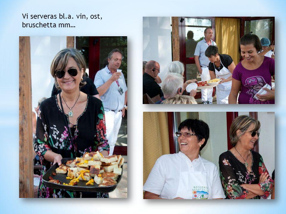 Vi serveras bl.a. vin, ost, bruschetta mm…