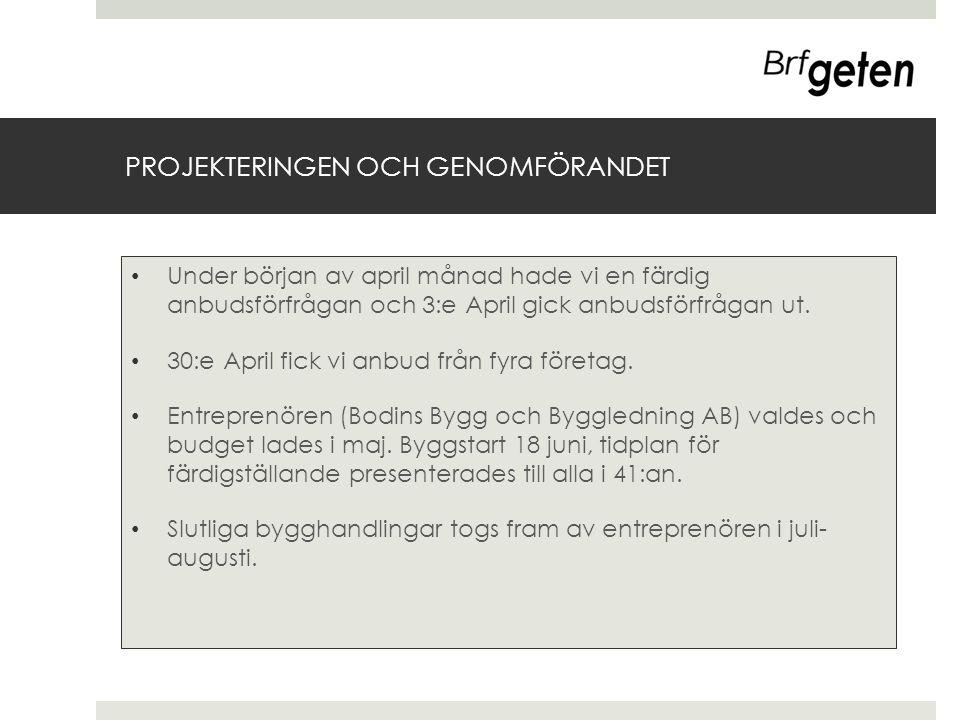 PROJEKTERINGEN OCH GENOMFÖRANDET • Under början av april månad hade vi en färdig anbudsförfrågan och 3:e April gick anbudsförfrågan ut. • 30:e April f