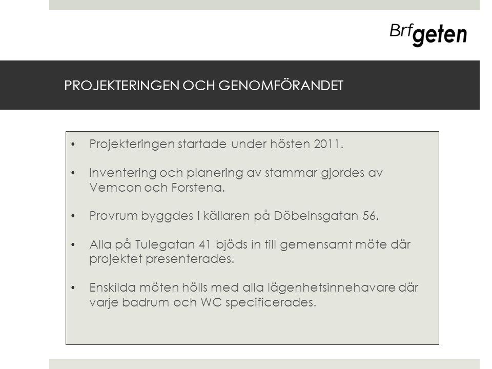 PROJEKTERINGEN OCH GENOMFÖRANDET • Projekteringen startade under hösten 2011. • Inventering och planering av stammar gjordes av Vemcon och Forstena. •