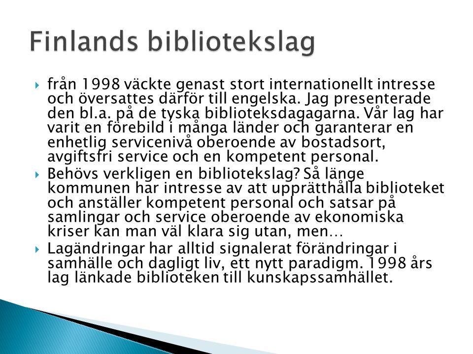  från 1998 väckte genast stort internationellt intresse och översattes därför till engelska. Jag presenterade den bl.a. på de tyska biblioteksdagagar