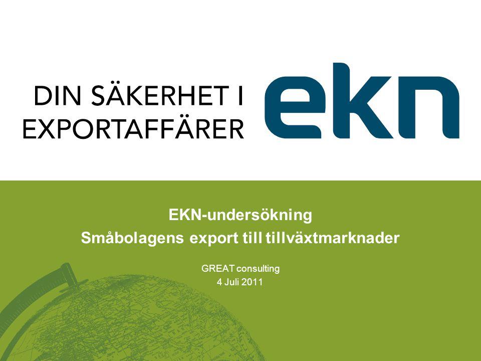 EKN-undersökning Småbolagens export till tillväxtmarknader GREAT consulting 4 Juli 2011