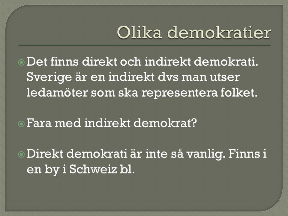  Det finns direkt och indirekt demokrati.