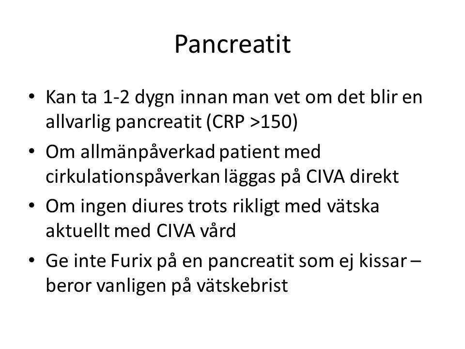 Pancreatit • Kan ta 1-2 dygn innan man vet om det blir en allvarlig pancreatit (CRP >150) • Om allmänpåverkad patient med cirkulationspåverkan läggas