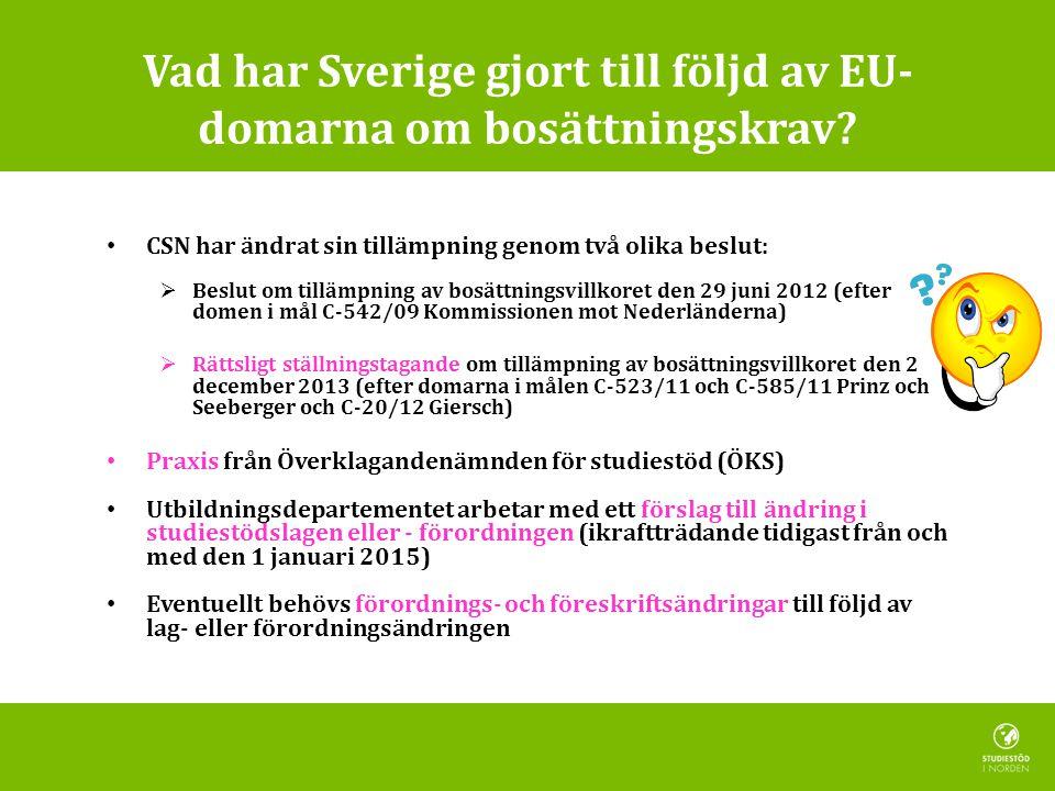 Vad har Sverige gjort till följd av EU- domarna om bosättningskrav.