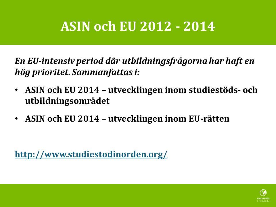 ASIN och EU 2012 - 2014 En EU-intensiv period där utbildningsfrågorna har haft en hög prioritet.