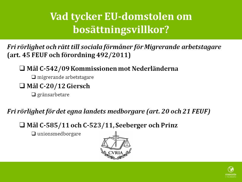 Vad tycker EU-domstolen om bosättningsvillkor.