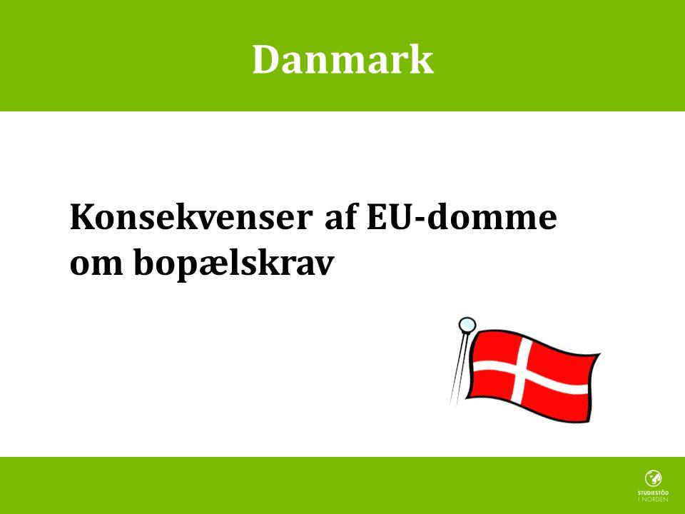 Danmark Konsekvenser af EU-domme om bopælskrav