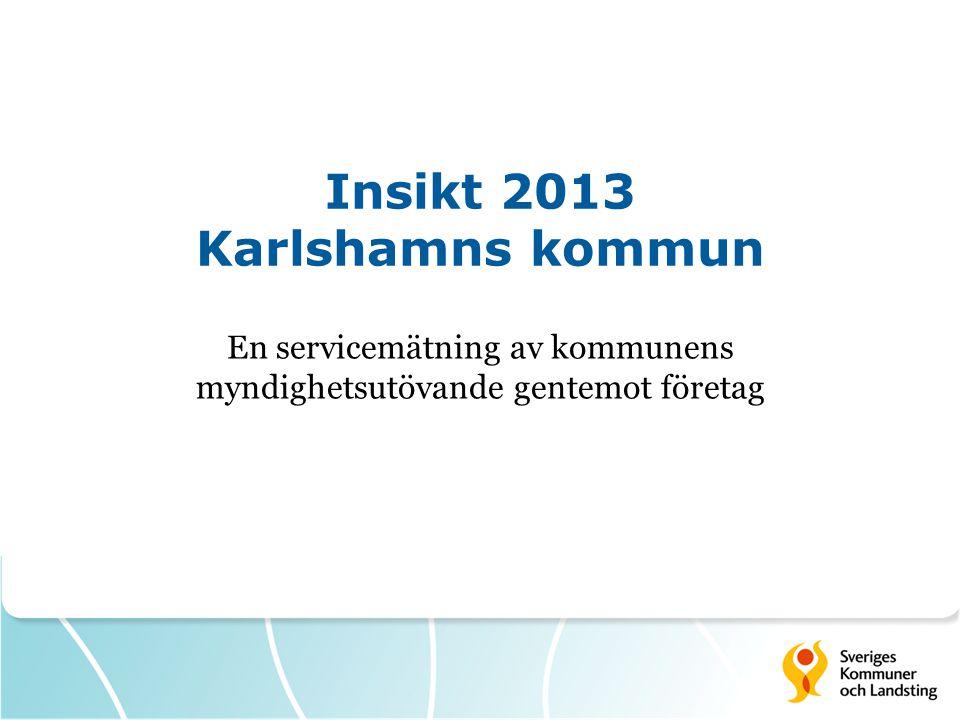 Insikt 2013 Karlshamns kommun En servicemätning av kommunens myndighetsutövande gentemot företag