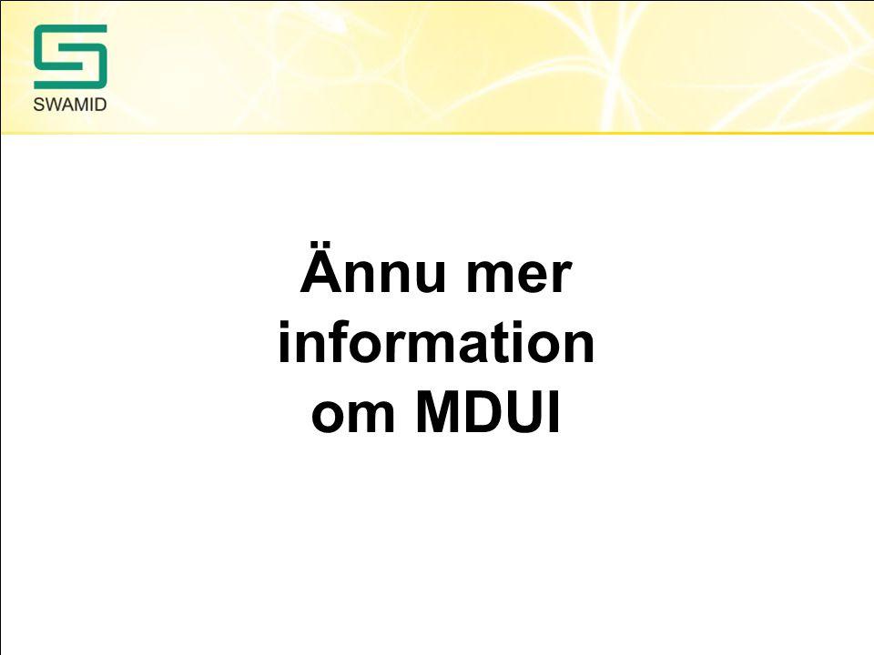 Ännu mer information om MDUI