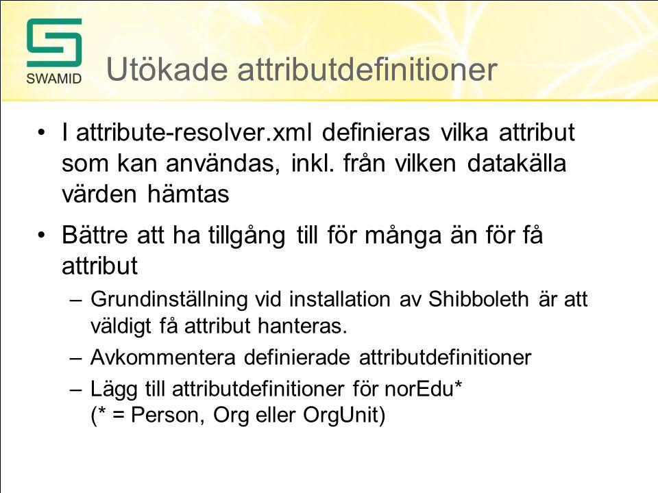 Utökade attributdefinitioner •I attribute-resolver.xml definieras vilka attribut som kan användas, inkl.