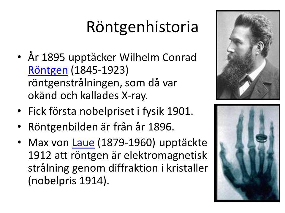 Röntgenhistoria • År 1895 upptäcker Wilhelm Conrad Röntgen (1845-1923) röntgenstrålningen, som då var okänd och kallades X-ray. Röntgen • Fick första