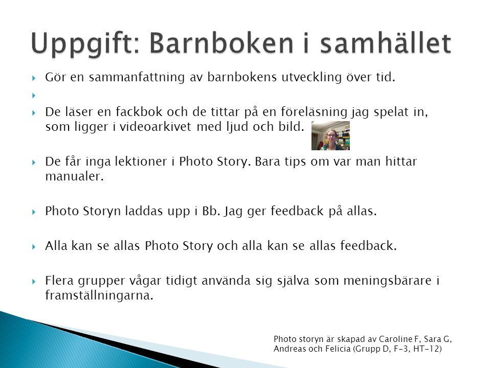  Gruppuppift: Sammanfattning av boken Barnboken i samhället (Kåreland, 2009).  Länk till föreläsning som Eva håller: http://videoarkivet.hh.se/strea