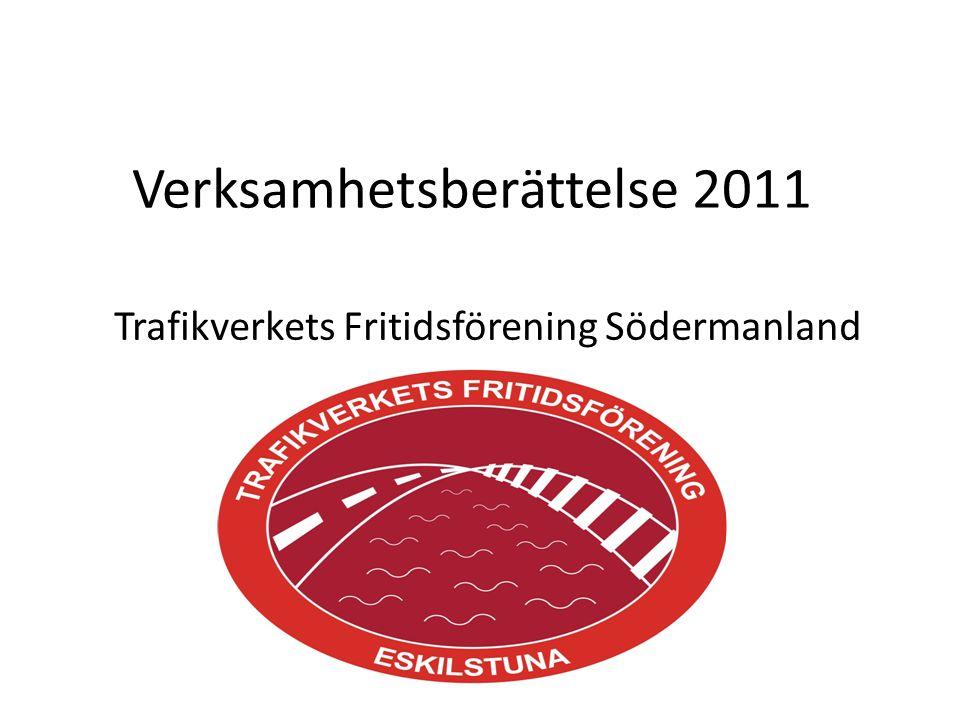 Verksamhetsberättelse 2011 Trafikverkets Fritidsförening Södermanland