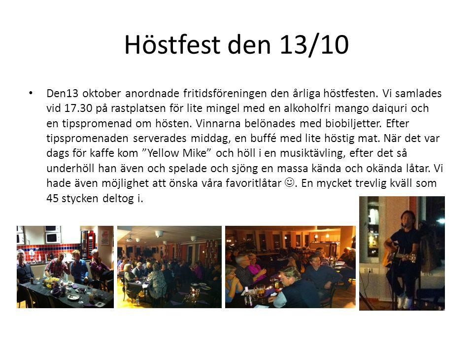Höstfest den 13/10 • Den13 oktober anordnade fritidsföreningen den årliga höstfesten. Vi samlades vid 17.30 på rastplatsen för lite mingel med en alko