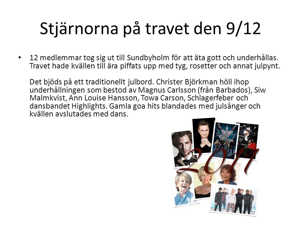 Stjärnorna på travet den 9/12 • 12 medlemmar tog sig ut till Sundbyholm för att äta gott och underhållas. Travet hade kvällen till ära piffats upp med