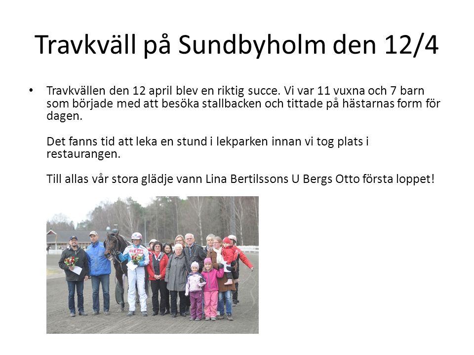 Travkväll på Sundbyholm den 12/4 • Travkvällen den 12 april blev en riktig succe. Vi var 11 vuxna och 7 barn som började med att besöka stallbacken oc