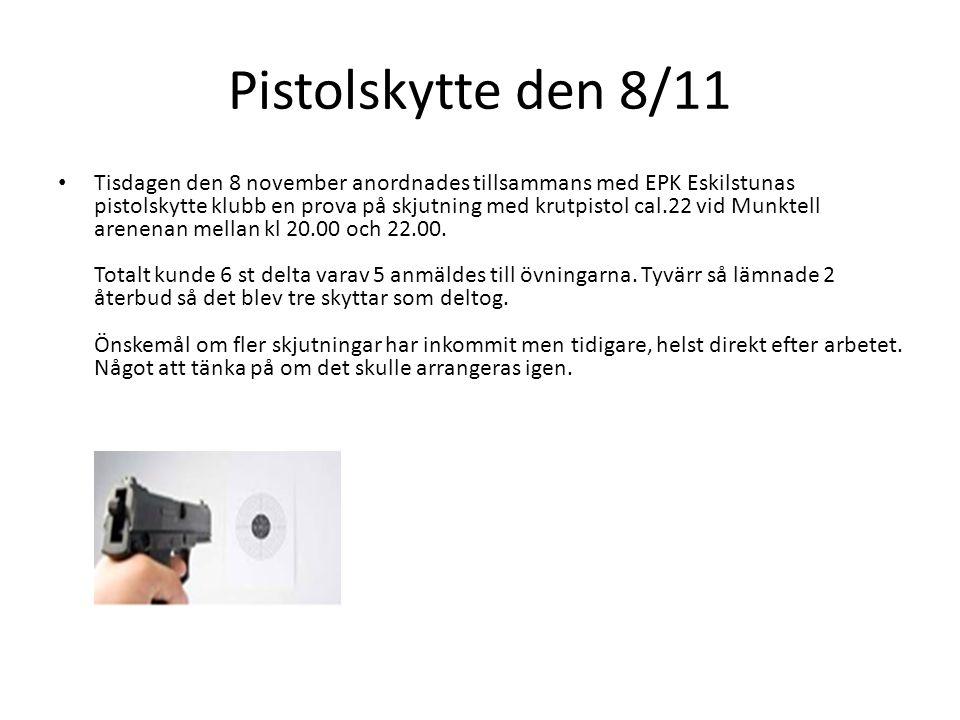 Pistolskytte den 8/11 • Tisdagen den 8 november anordnades tillsammans med EPK Eskilstunas pistolskytte klubb en prova på skjutning med krutpistol cal