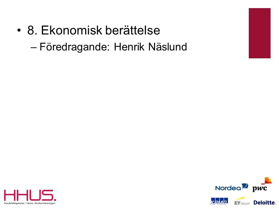 •8. Ekonomisk berättelse –Föredragande: Henrik Näslund