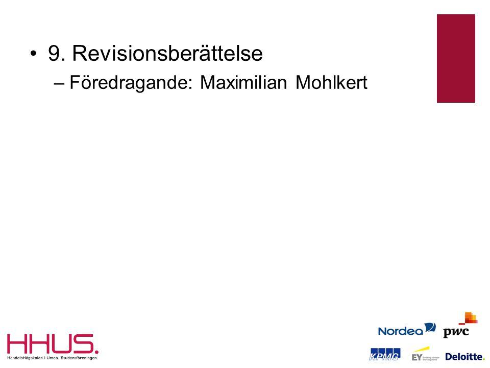 •9. Revisionsberättelse –Föredragande: Maximilian Mohlkert
