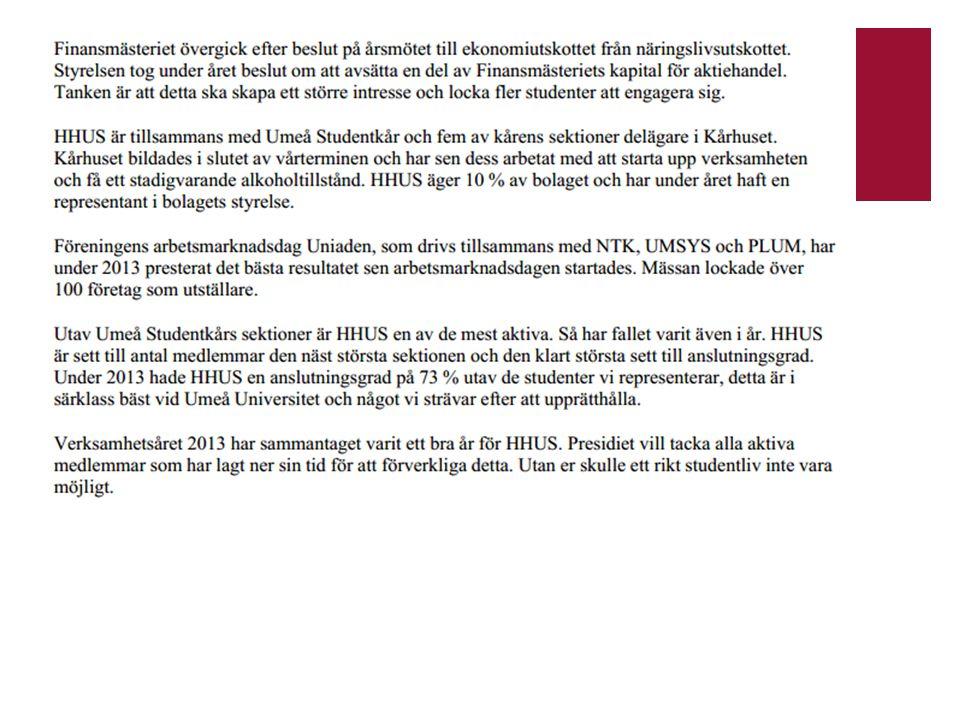 •11. Styrelsens förslag till vinstdisposition –Föredragande: Henrik Näslund