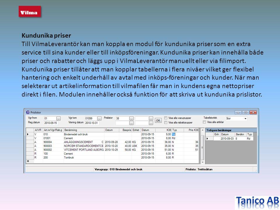 Kundunika priser Till VilmaLeverantör kan man koppla en modul för kundunika priser som en extra service till sina kunder eller till inköpsföreningar.