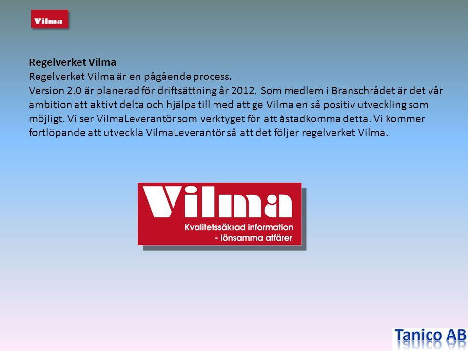 Regelverket Vilma Regelverket Vilma är en pågående process. Version 2.0 är planerad för driftsättning år 2012. Som medlem i Branschrådet är det vår am