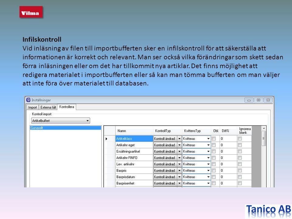 Infilskontroll Vid inläsning av filen till importbufferten sker en infilskontroll för att säkerställa att informationen är korrekt och relevant. Man s