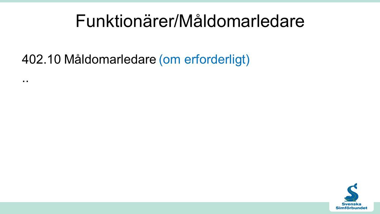 Funktionärer/Måldomarledare 402.10 Måldomarledare (om erforderligt)..