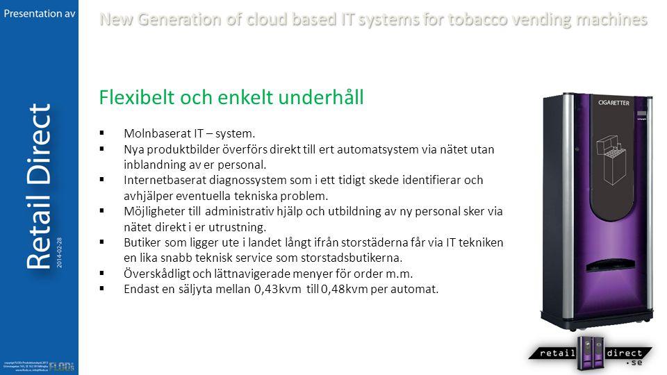 Flexibelt och enkelt underhåll  Molnbaserat IT – system.
