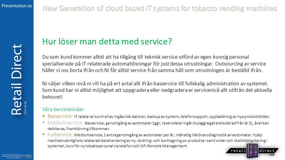 Hur löser man detta med service? Du som kund kommer alltid att ha tillgång till teknisk service utförd av egen kunnig personal specialiserade på IT re