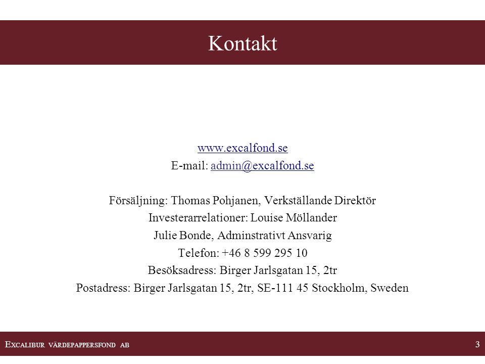 E XCALIBUR VÄRDEPAPPERSFOND AB 4 Excalibur •Svensk Specialfond (enligt lagen 2004:46) startad 2001 av nuvarande förvaltarteam: Thomas Pohjanen & Björn Suurwee.