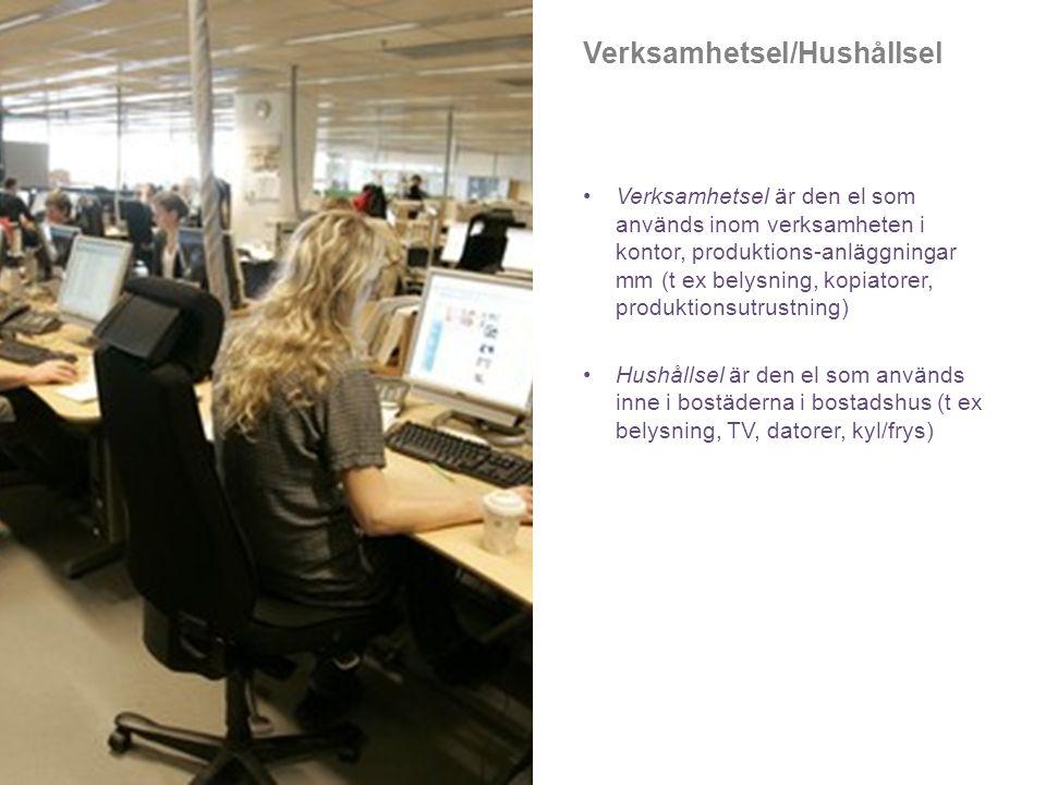 Verksamhetsel/Hushållsel •Verksamhetsel är den el som används inom verksamheten i kontor, produktions-anläggningar mm (t ex belysning, kopiatorer, pro