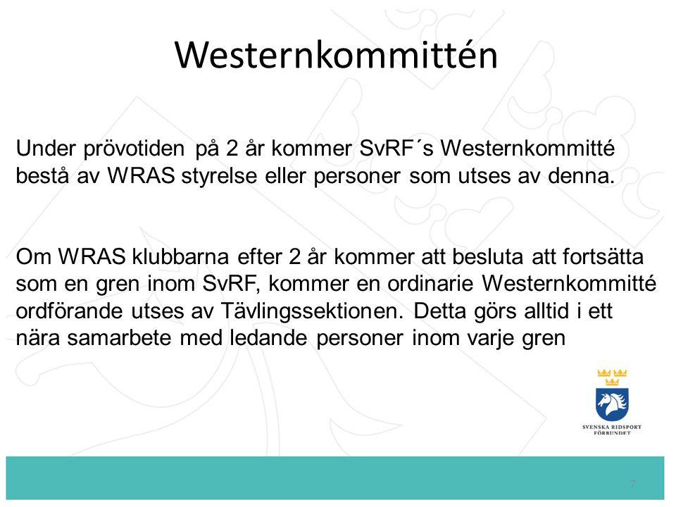 7 Westernkommittén Under prövotiden på 2 år kommer SvRF´s Westernkommitté bestå av WRAS styrelse eller personer som utses av denna.