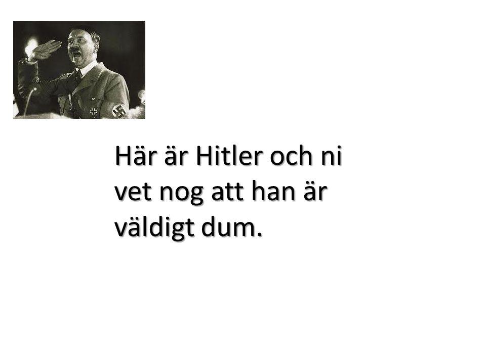 Här är Hitler när han säger en order.