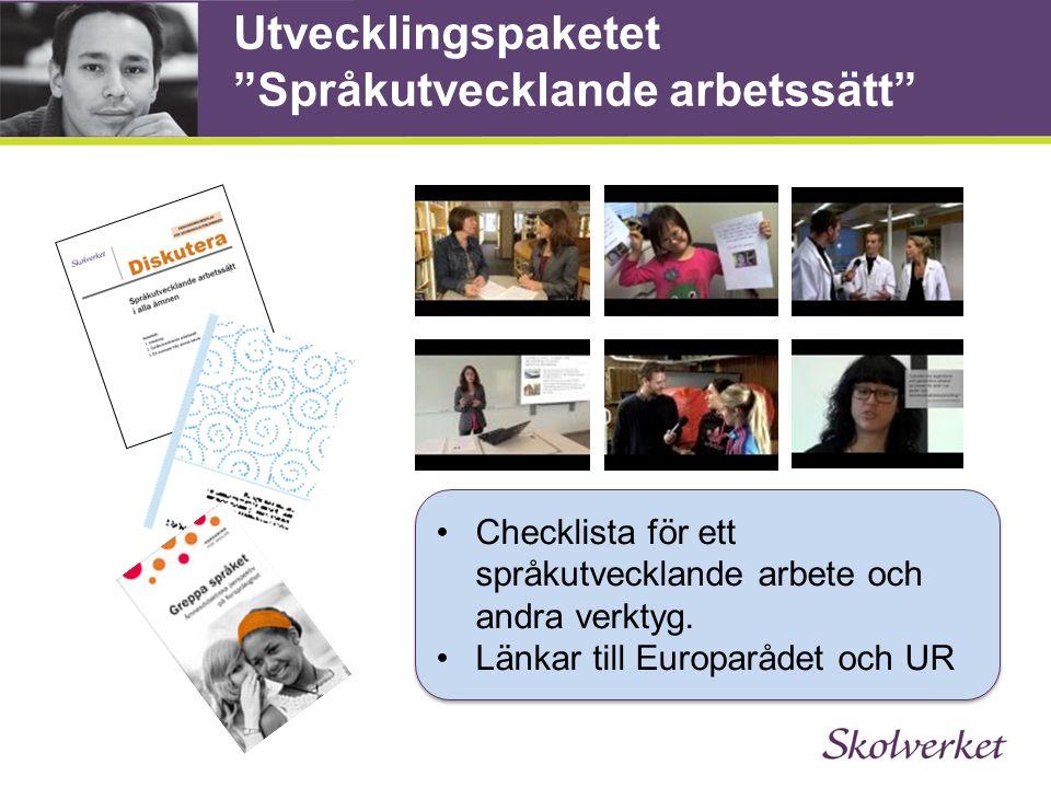 """Utvecklingspaketet """"Språkutvecklande arbetssätt"""" •Checklista för ett språkutvecklande arbete och andra verktyg. •Länkar till Europarådet och UR •Check"""