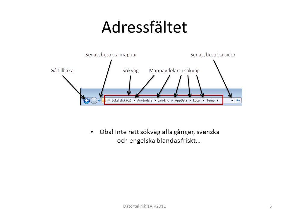 Adressfältet Datorteknik 1A V20115 • Obs! Inte rätt sökväg alla gånger, svenska och engelska blandas friskt…