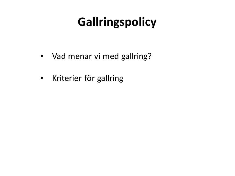 Gallringspolicy • Vad menar vi med gallring? • Kriterier för gallring
