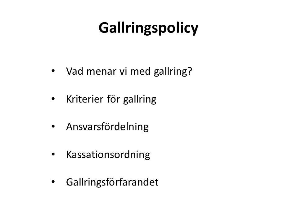 Gallringspolicy • Vad menar vi med gallring? • Kriterier för gallring • Ansvarsfördelning • Kassationsordning • Gallringsförfarandet