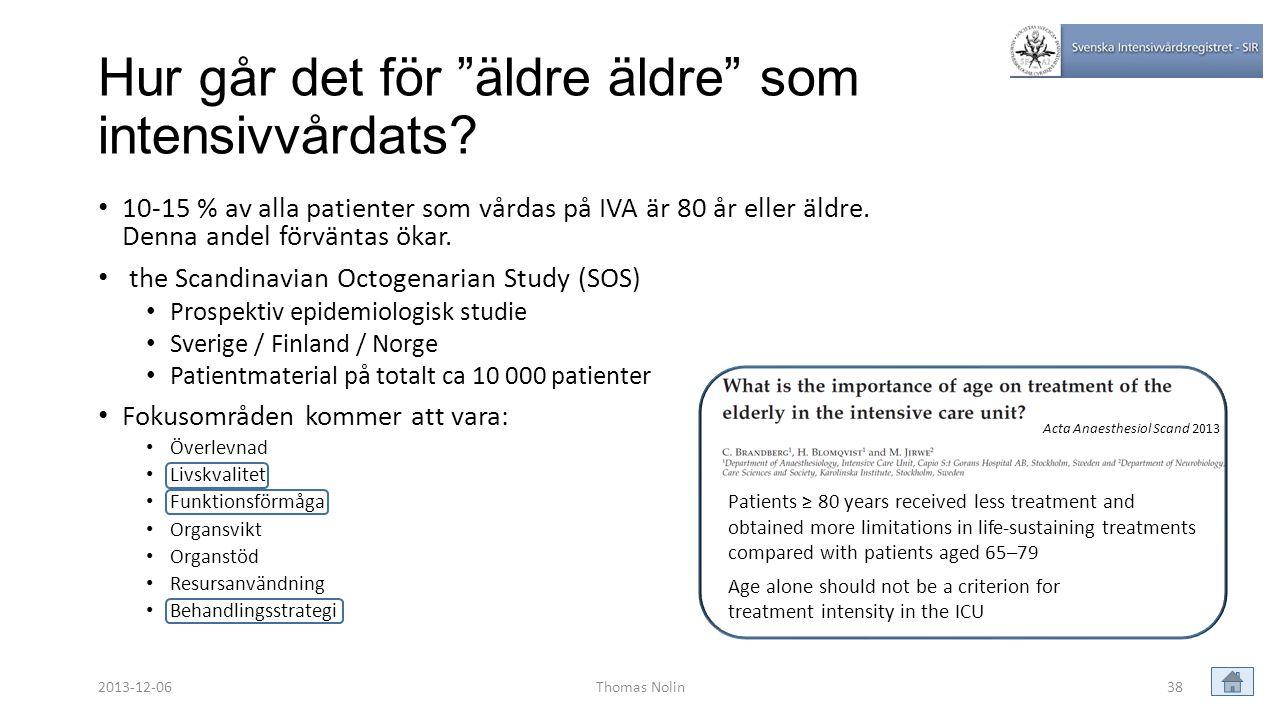 • 10-15 % av alla patienter som vårdas på IVA är 80 år eller äldre. Denna andel förväntas ökar. • the Scandinavian Octogenarian Study (SOS) • Prospekt
