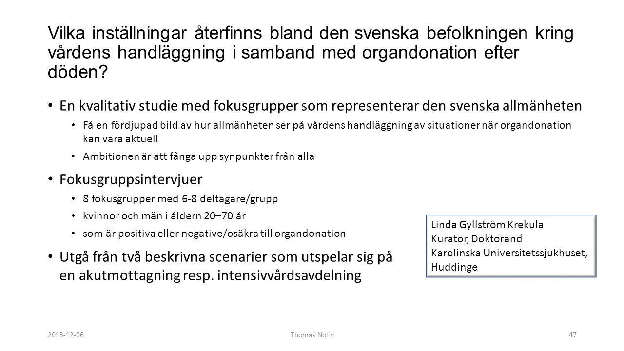 Vilka inställningar återfinns bland den svenska befolkningen kring vårdens handläggning i samband med organdonation efter döden? • En kvalitativ studi