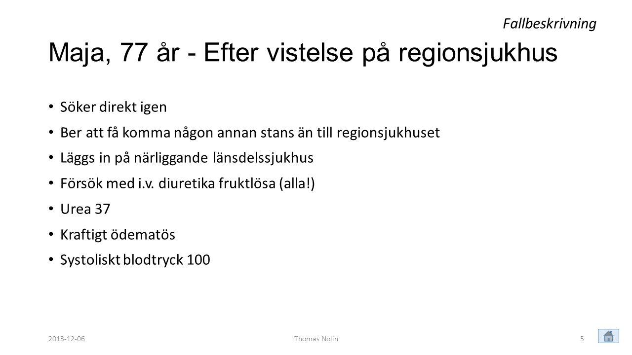 Thomas Nolin36 Vakenhetsgrad vid ankomst till IVA enl.