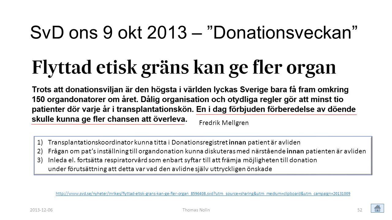 """SvD ons 9 okt 2013 – """"Donationsveckan"""" Thomas Nolin52 http://www.svd.se/nyheter/inrikes/flyttad-etisk-grans-kan-ge-fler-organ_8596408.svd?utm_source=s"""