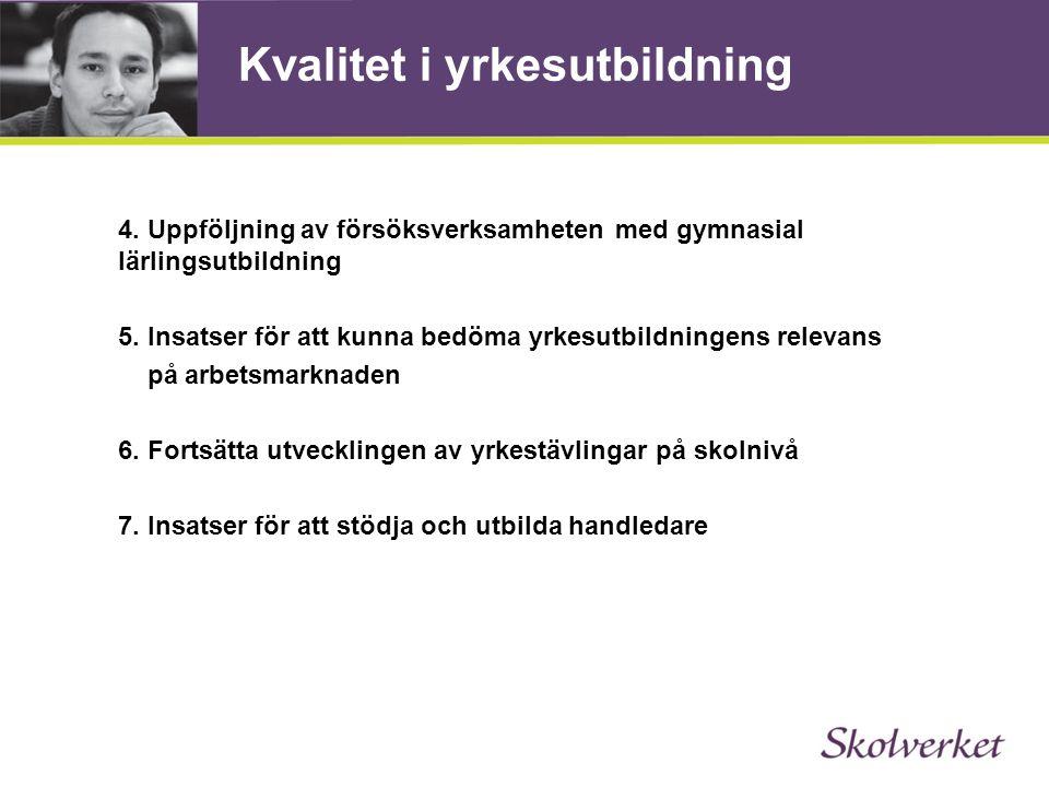 4.Uppföljning av försöksverksamheten med gymnasial lärlingsutbildning 5.