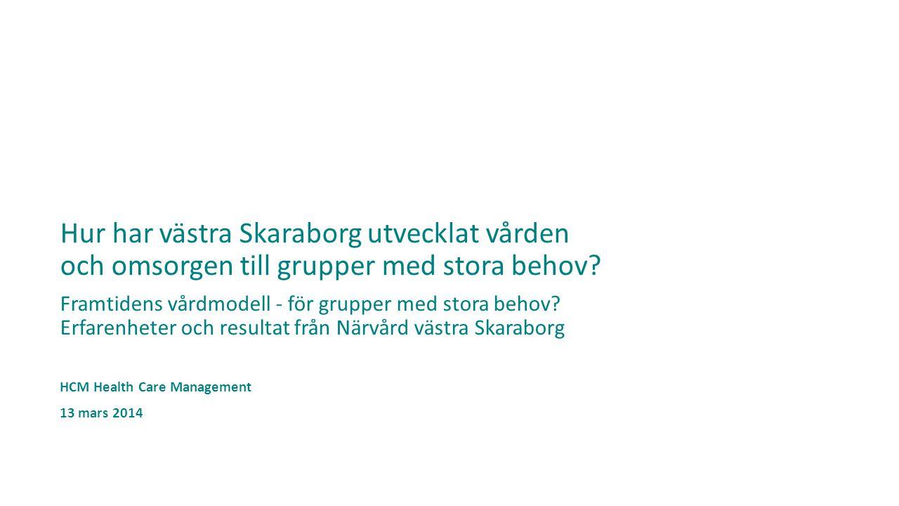 Hur har västra Skaraborg utvecklat vården och omsorgen till grupper med stora behov.