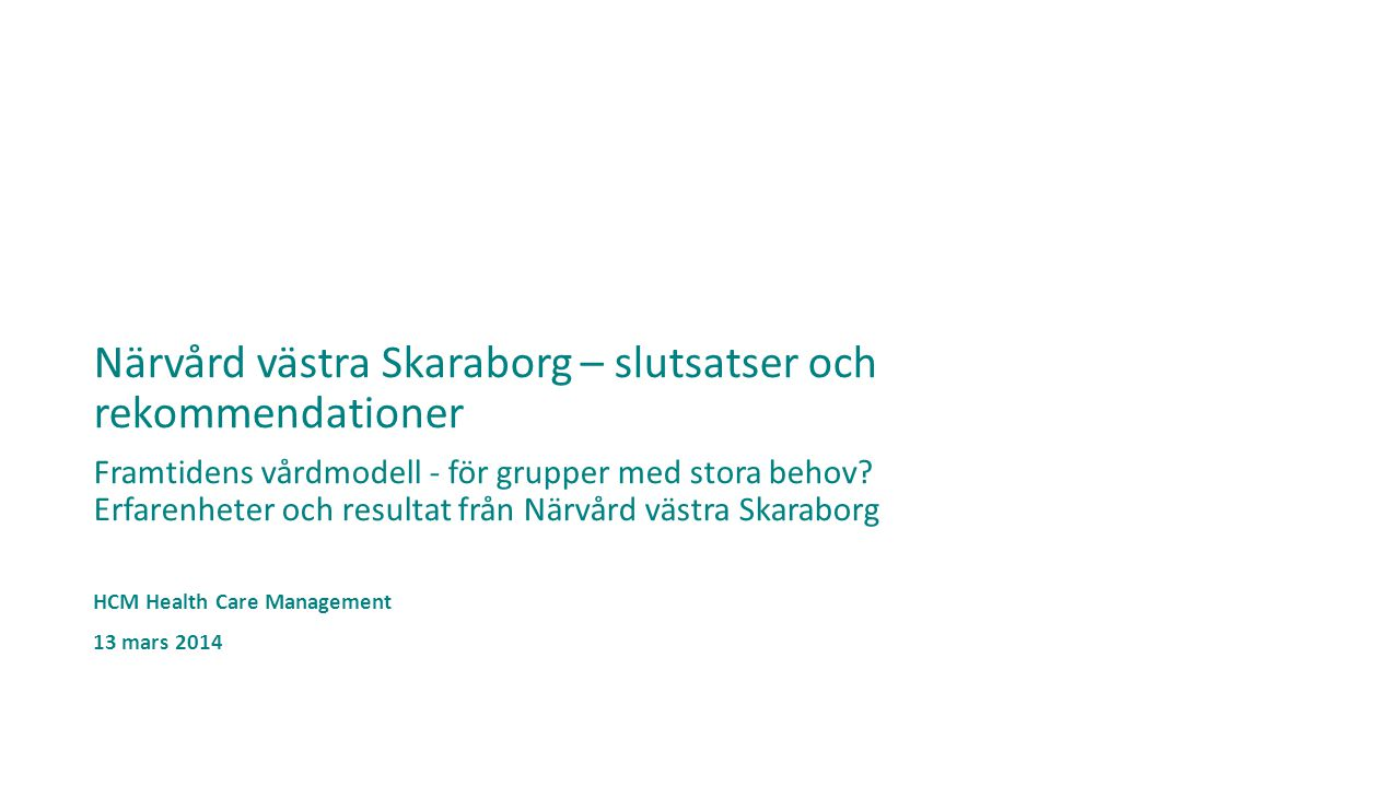 Närvård västra Skaraborg – slutsatser och rekommendationer Framtidens vårdmodell - för grupper med stora behov.