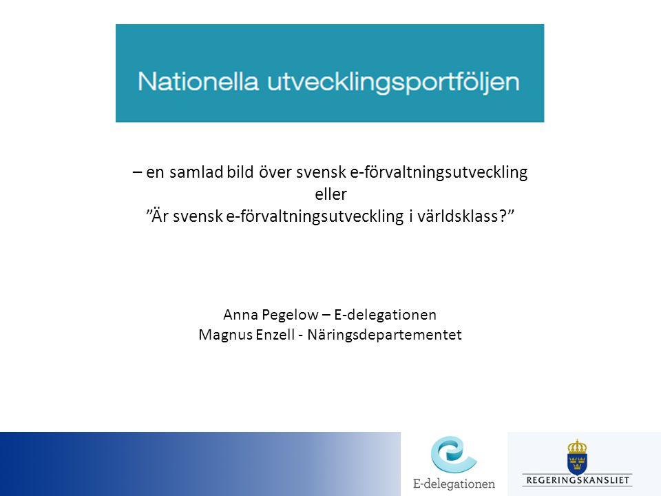 Näringsdepartementet Är Sverige bäst i världen på att använda digitaliseringens möjligheter inom offentlig förvaltning.